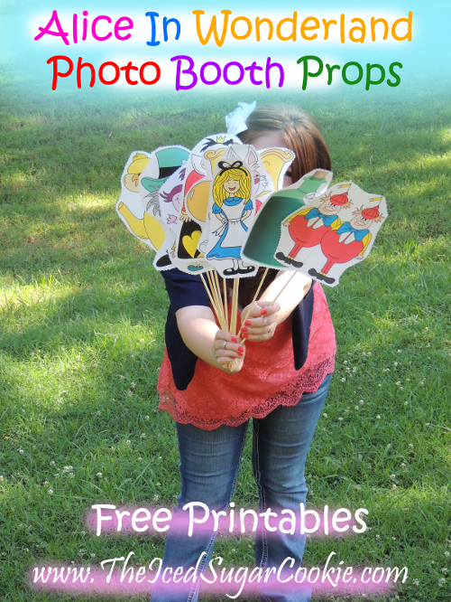 Alice In Wonderland Photo Booth Props Free printables to make your own DIY photo booth props by The Iced Sugar Cookie